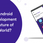 Android App Development in Future