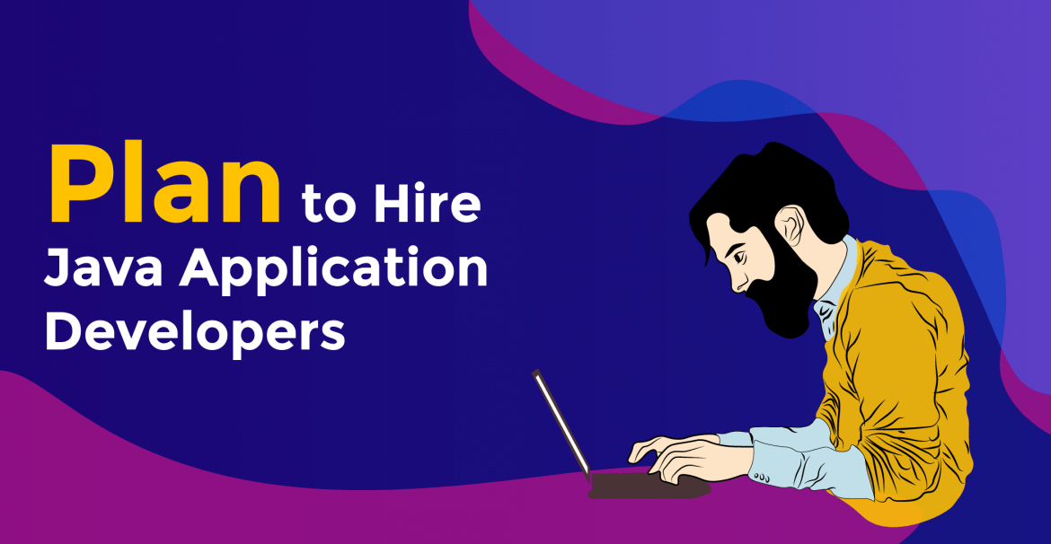 What Things to Look for When You Plan to Hire Java Application Developers