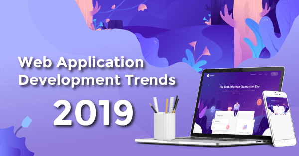 Web Application Development Trends 2019