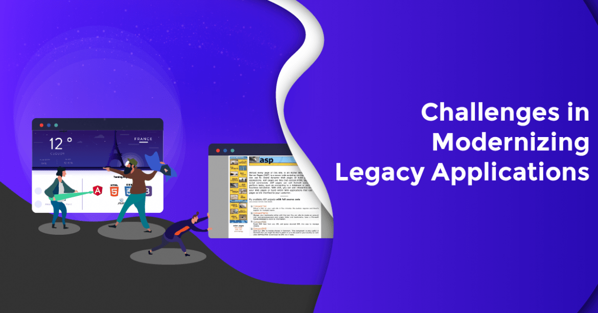 Challenges in Modernizing Legacy Applications & 5 Ways to Tackle Them