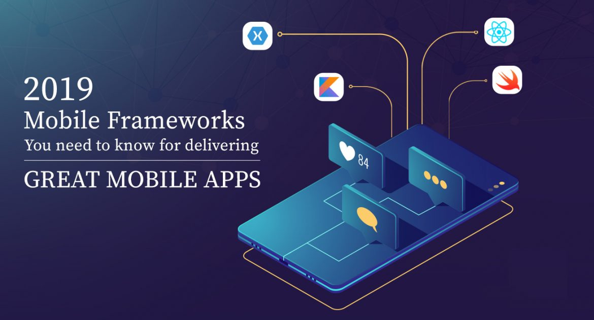 Most Popular Mobile App Development Frameworks for 2019