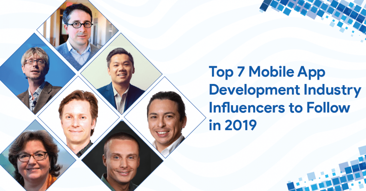 Top 7 Mobile App Development Industry Influencers to Follow in 2019