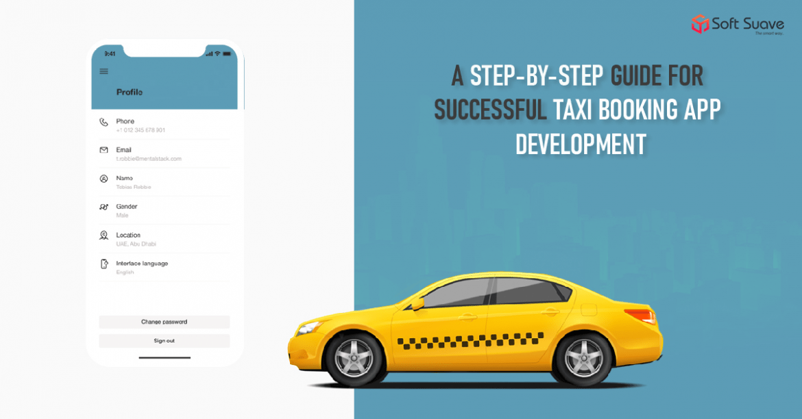 A Step-by-step Guide For Successful Taxi Booking App Development