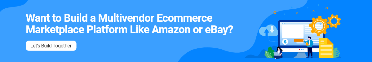 Build a Multi-vendor eCommerce Marketplace Platform