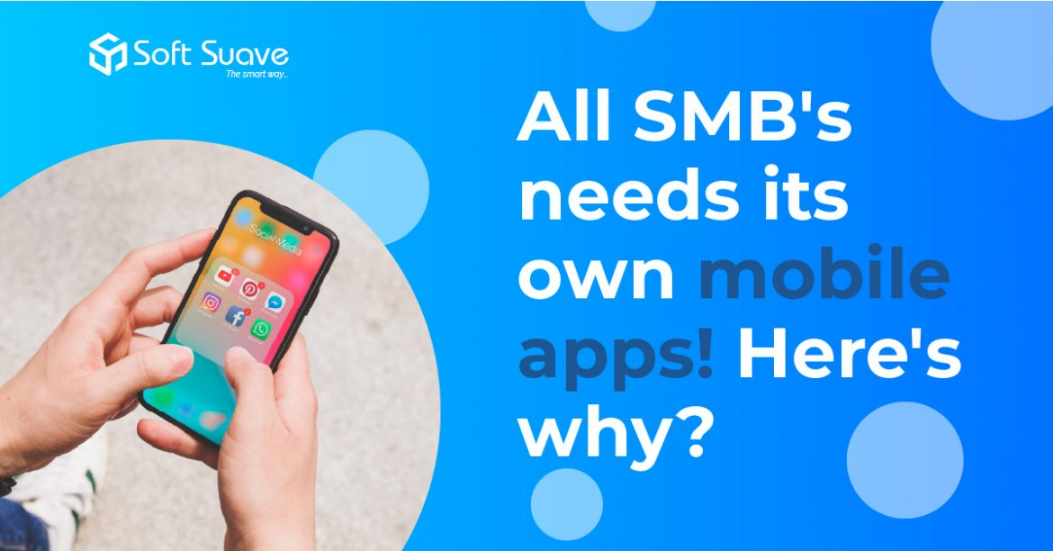 All SMB (small and medium-sized business) needs its own mobile apps! Here's why