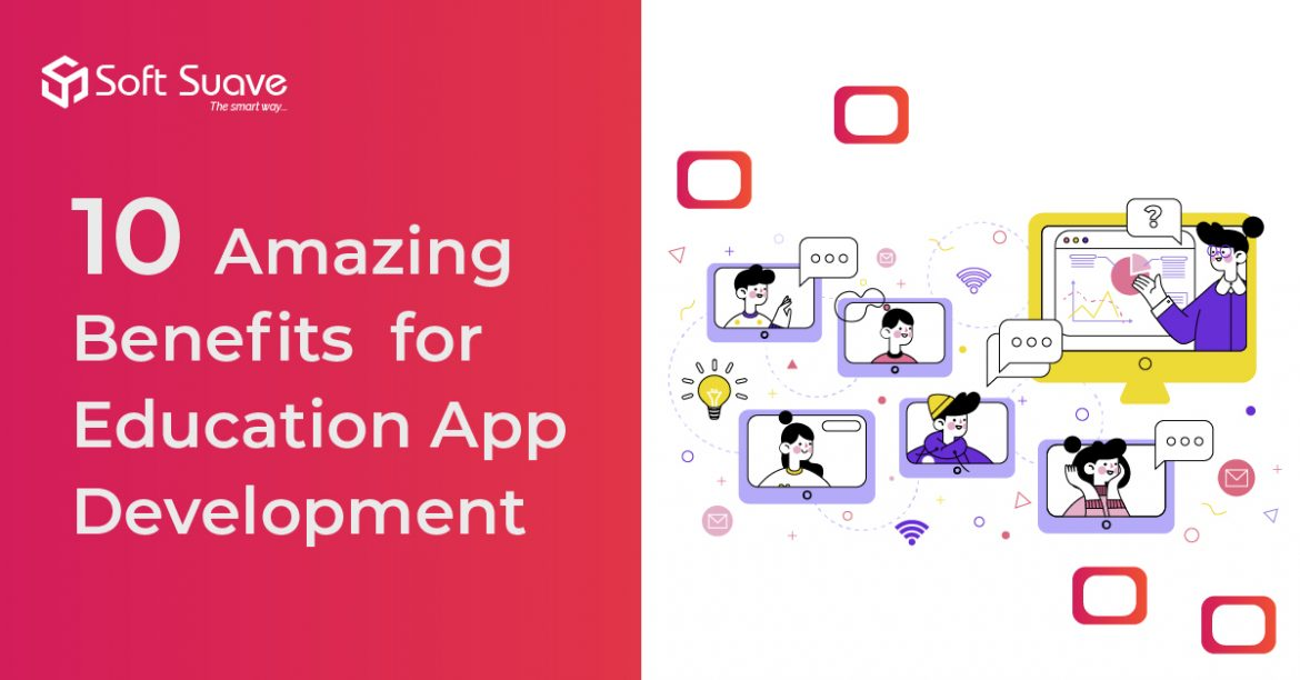 10 Amazing Benefits for Education App Development