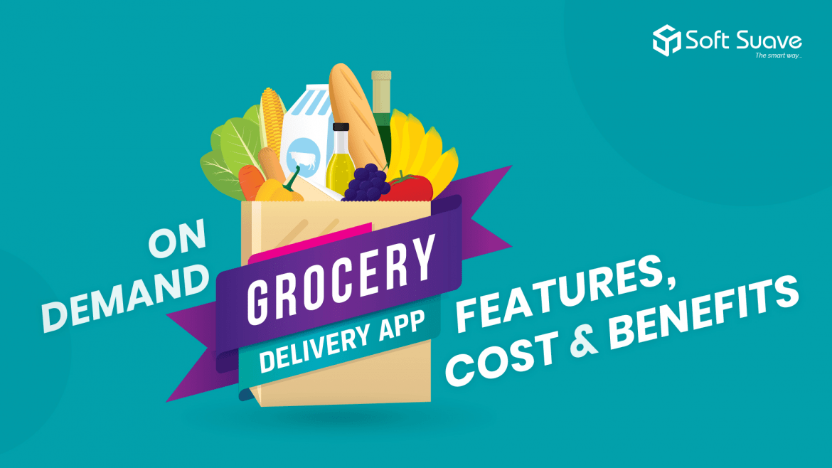 A Step-by-step Guide For Successful Grocery Delivery App Development for your Business