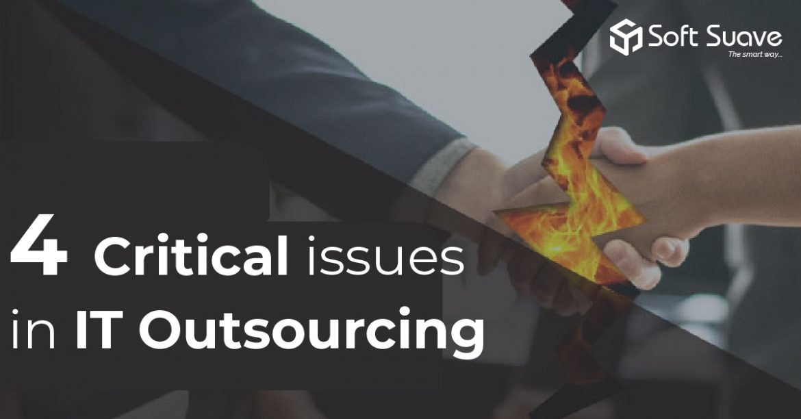 4 Critical Issues in IT Outsourcing and Ways to Tackle them
