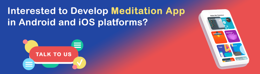 Interested-to-Develop-Meditation-App-in-Android-and-iOS-platforms