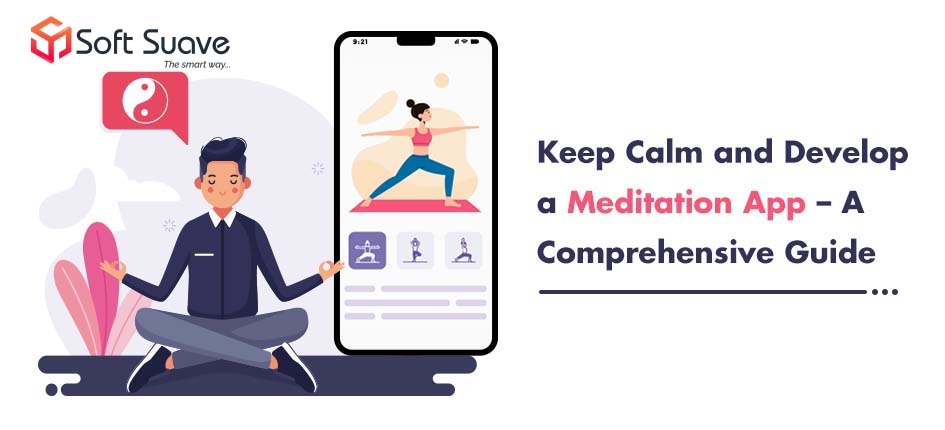 Successful Meditation App Development Company SoftSuave