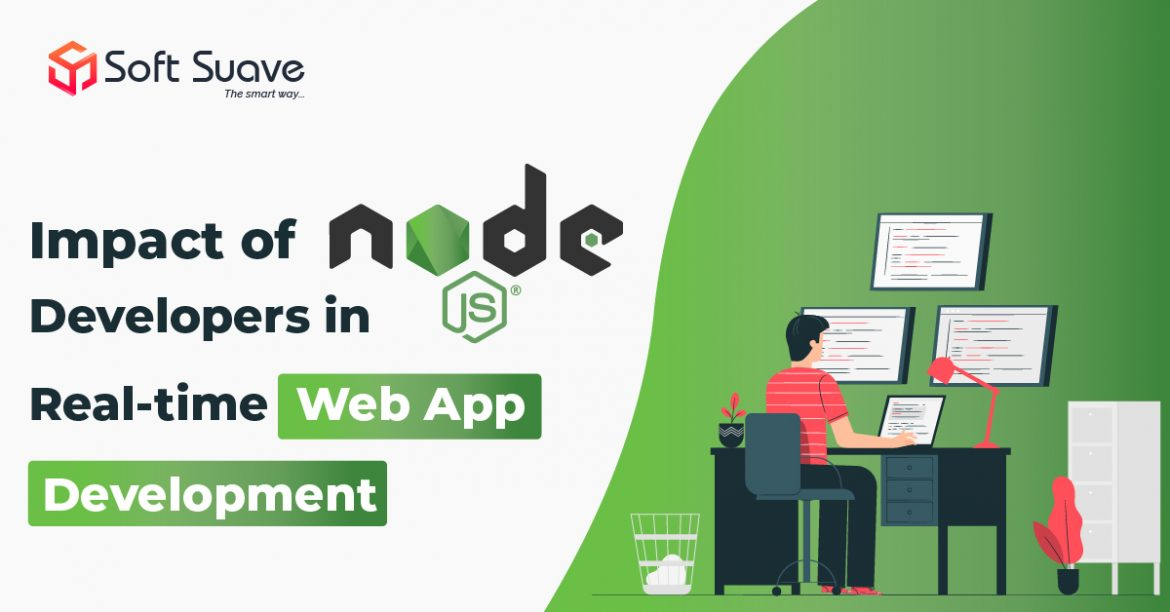 Impact of NodeJS Developers in Real-time Web App Development
