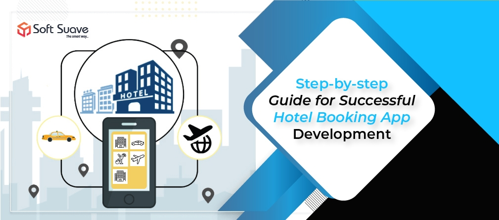 A Step-by-step Guide for Successful Hotel Booking App Development