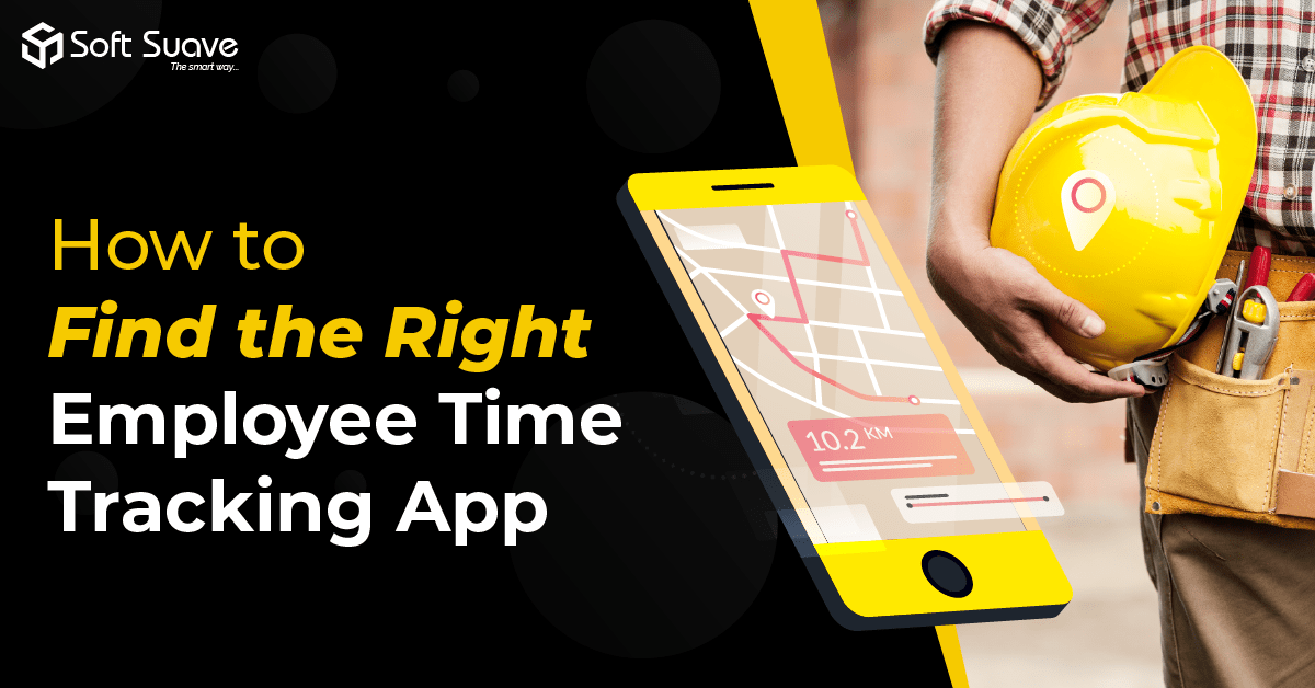 How to Find the Right Employee Time Tracking App for Construction