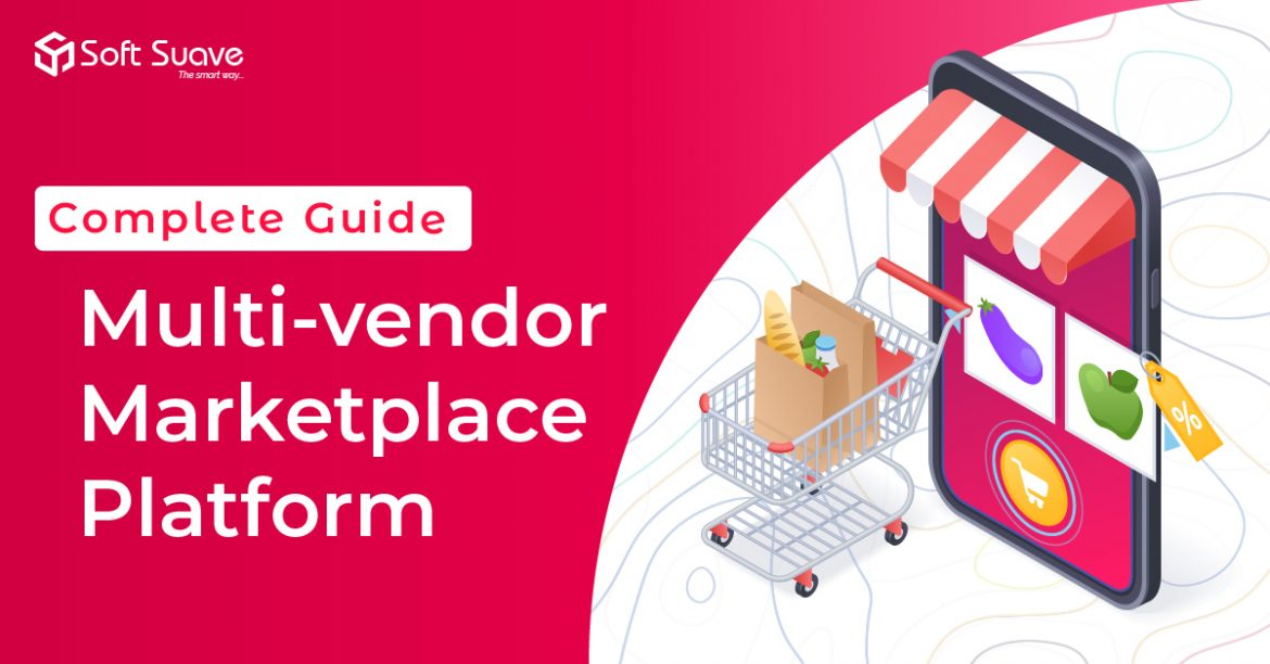 Multi-vendor Marketplace Platform:- Complete Guide