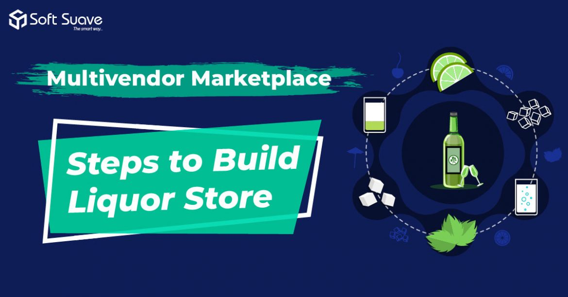 Step-by-step Guide to Build Multi-vendor Marketplace App for Liquor Store