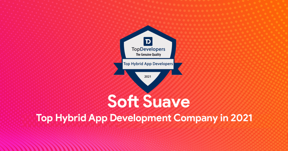 Soft Suave Technologies becomes one of the leading Hybrid App Development Companies of 2021