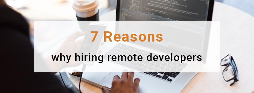 7 reasons hiring remote developers