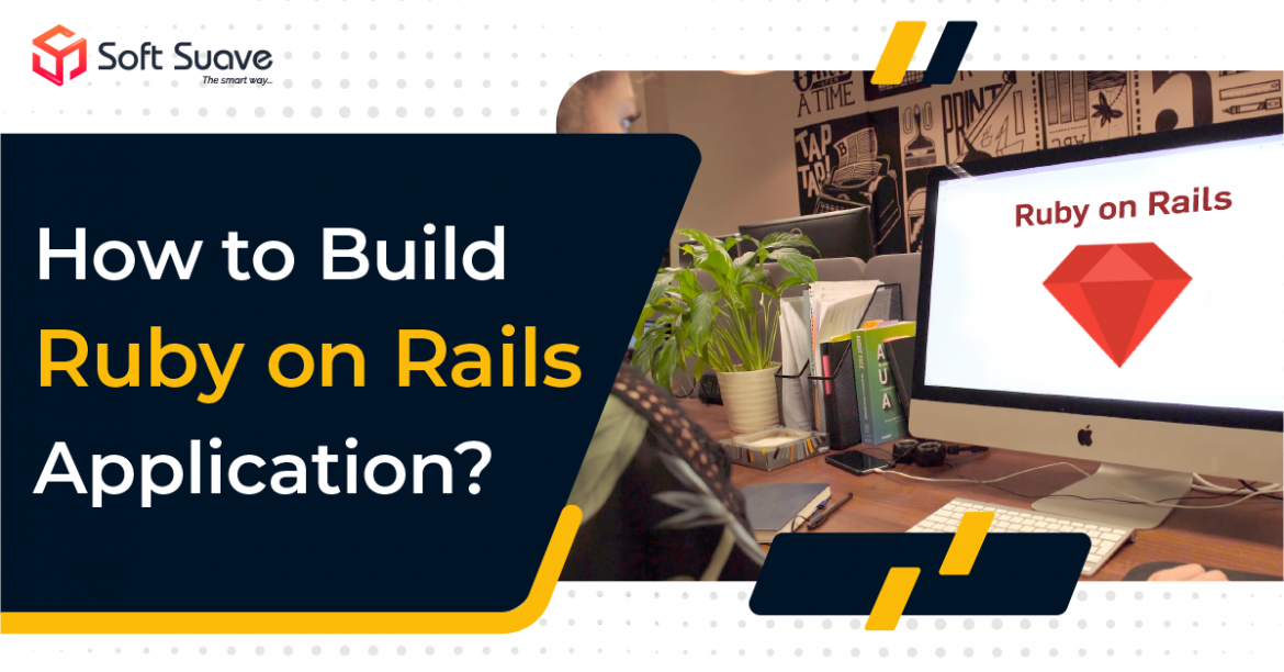 How to Build Successful Ruby on Rails Application in 2021