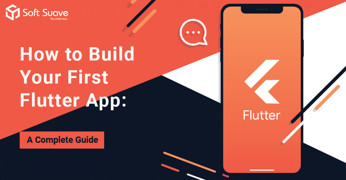 How to Build Your First Flutter App: A Complete Guide