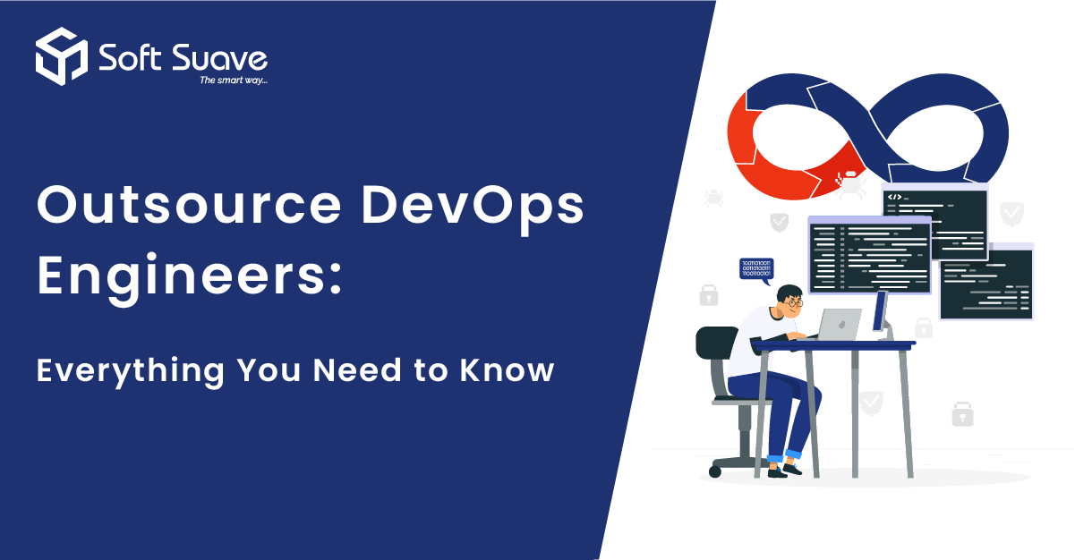Outsource DevOps Engineers Everything You have to Know